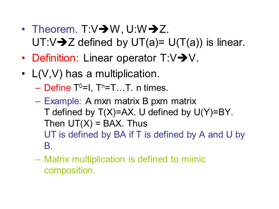 Theorem. T:VW, U:WZ. UT:VZ defined by UT(a)= U(T(a)) is linear.