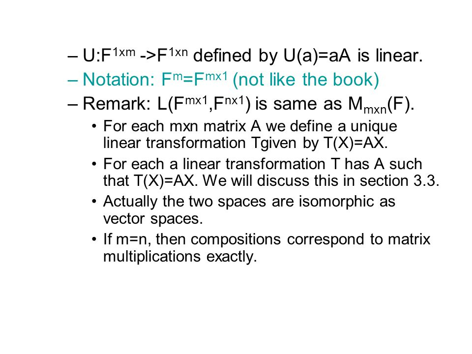 U:F1xm ->F1xn defined by U(a)=aA is linear.