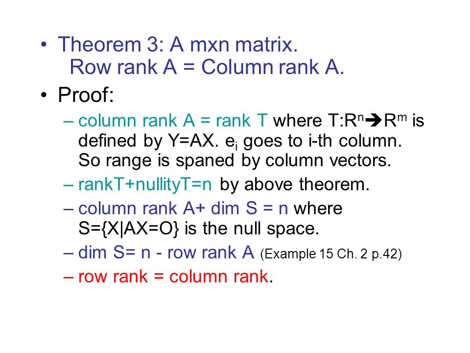 Theorem 3: A mxn matrix. Row rank A = Column rank A. Proof:
