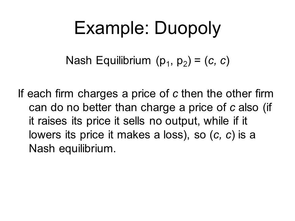 Nash Equilibrium (p1, p2) = (c, c)