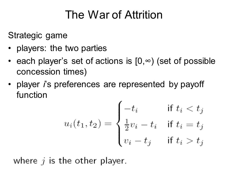 The War of Attrition Strategic game players: the two parties