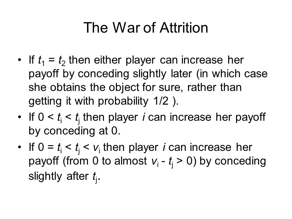 The War of Attrition