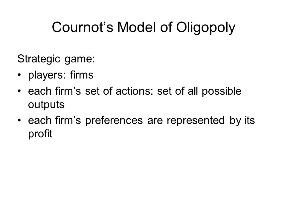 Cournot's Model of Oligopoly