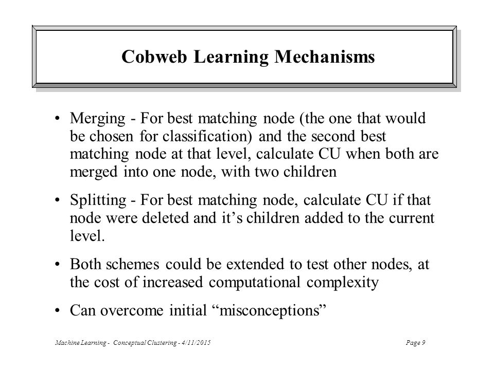 Cobweb Learning Mechanisms