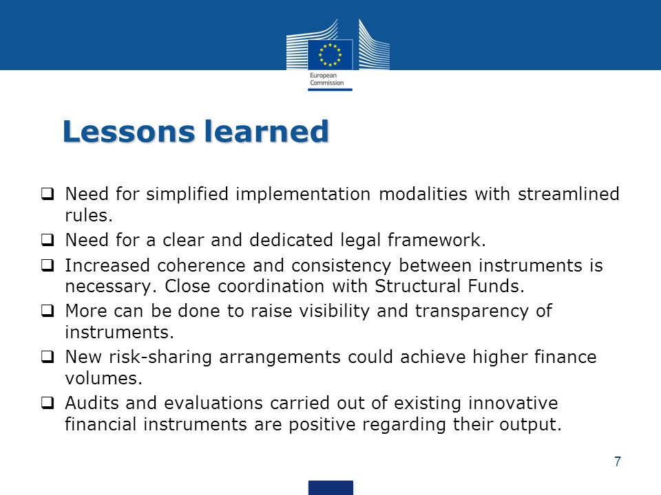Lessons learned Need for simplified implementation modalities with streamlined rules. Need for a clear and dedicated legal framework.
