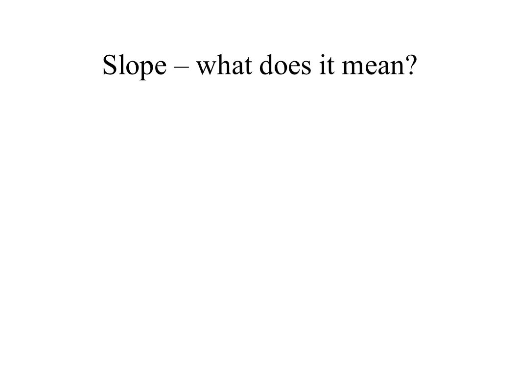 Slope – what does it mean