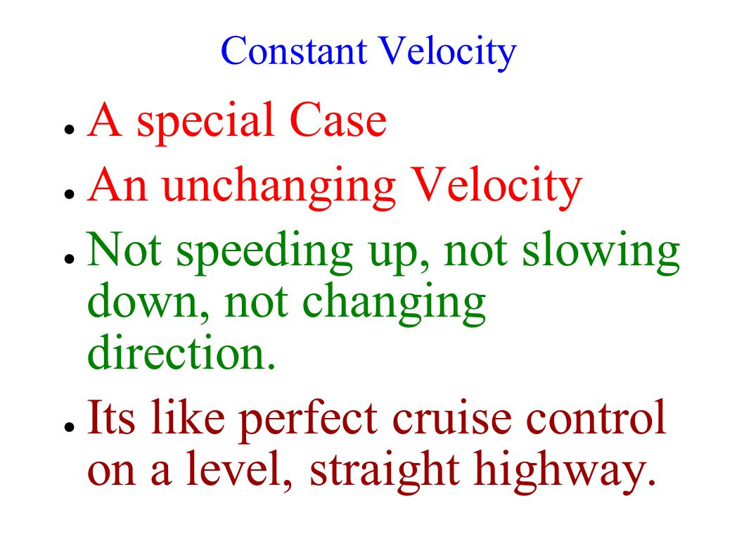 An unchanging Velocity