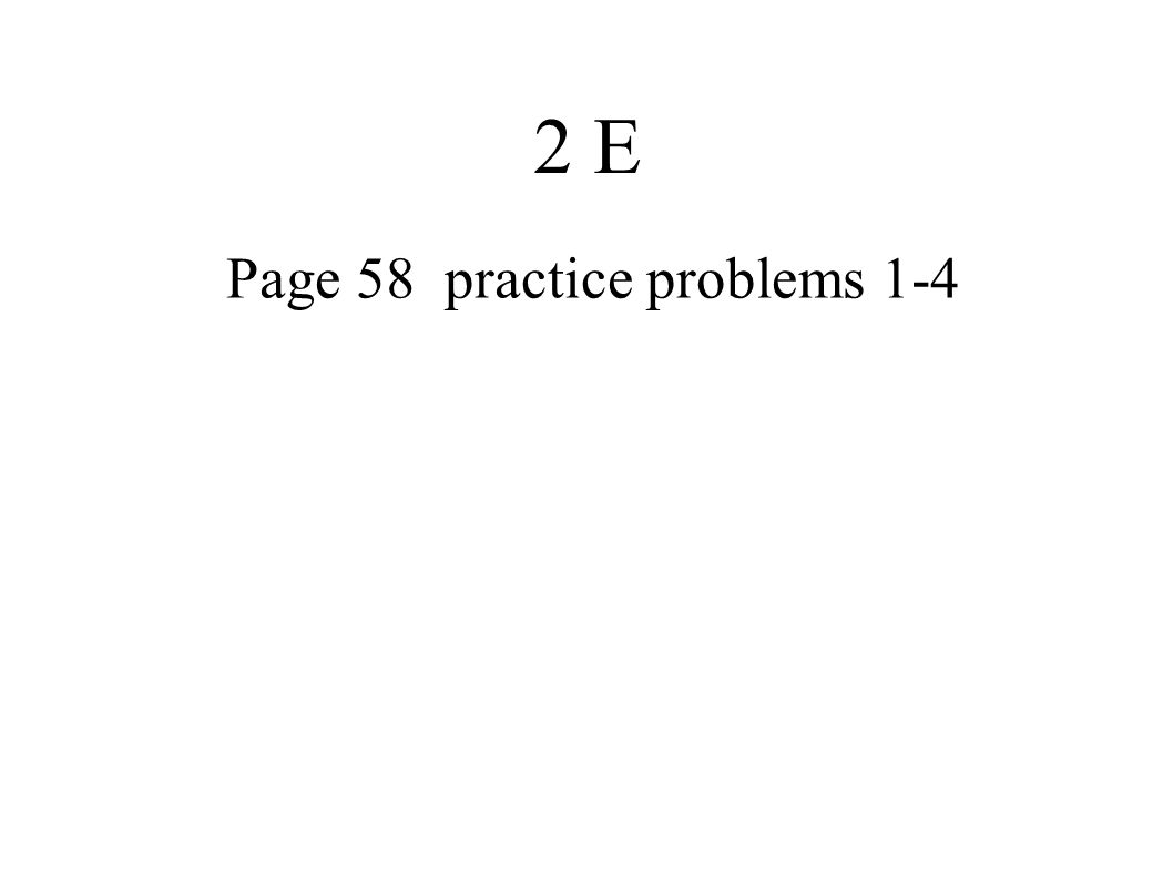 Page 58 practice problems 1-4