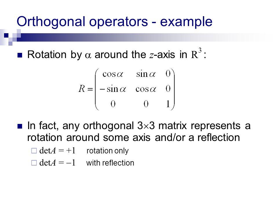 Orthogonal operators - example