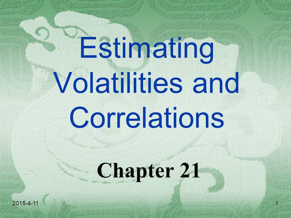Estimating Volatilities and Correlations