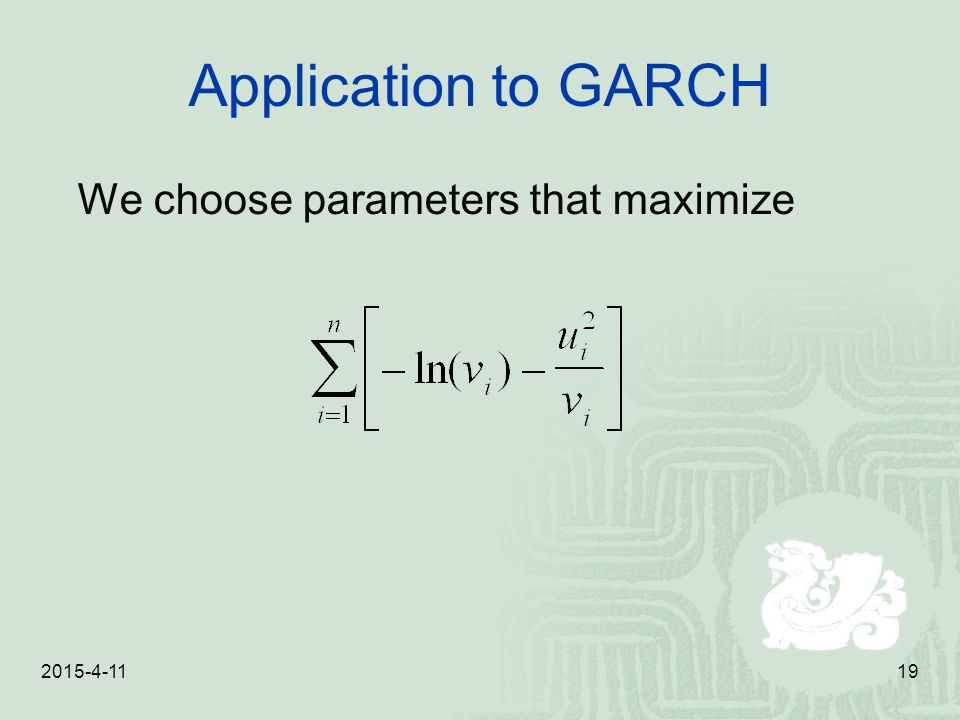 Application to GARCH We choose parameters that maximize 2017/4/10