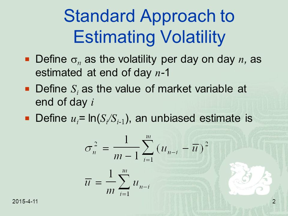 Standard Approach to Estimating Volatility