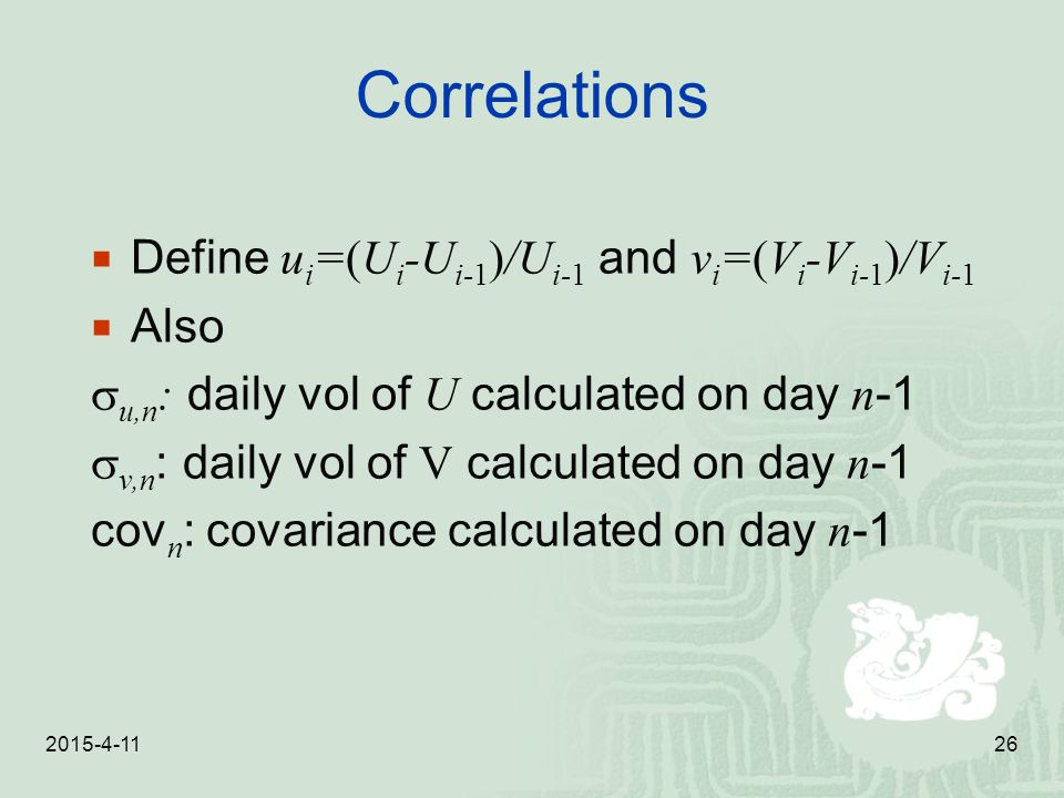 Correlations Define ui=(Ui-Ui-1)/Ui-1 and vi=(Vi-Vi-1)/Vi-1 Also