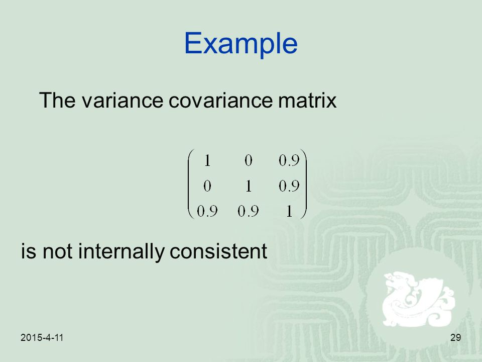 Example The variance covariance matrix is not internally consistent
