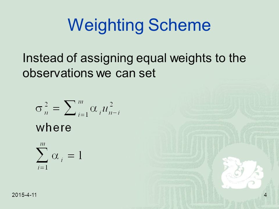 Weighting Scheme Instead of assigning equal weights to the observations we can set 2017/4/10