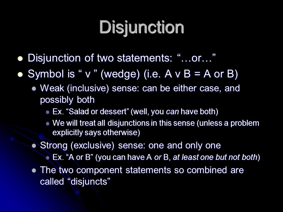 Disjunction Disjunction of two statements: …or…