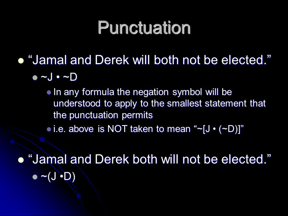 Punctuation Jamal and Derek will both not be elected.