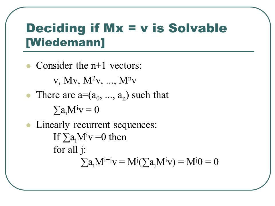 Deciding if Mx = v is Solvable [Wiedemann]