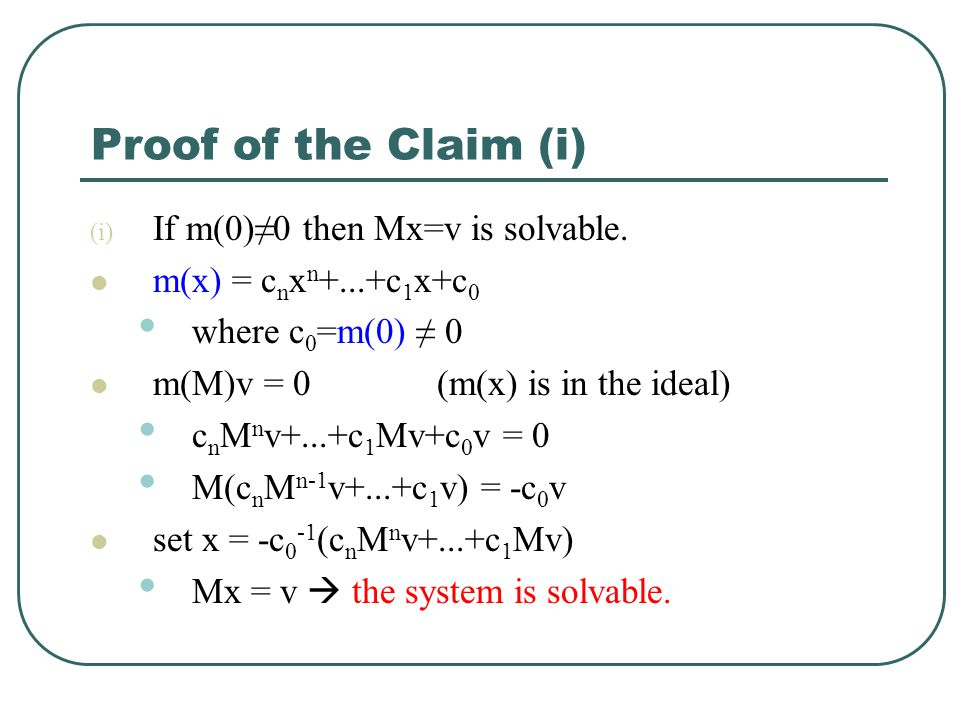 Proof of the Claim (i) If m(0)≠0 then Mx=v is solvable.