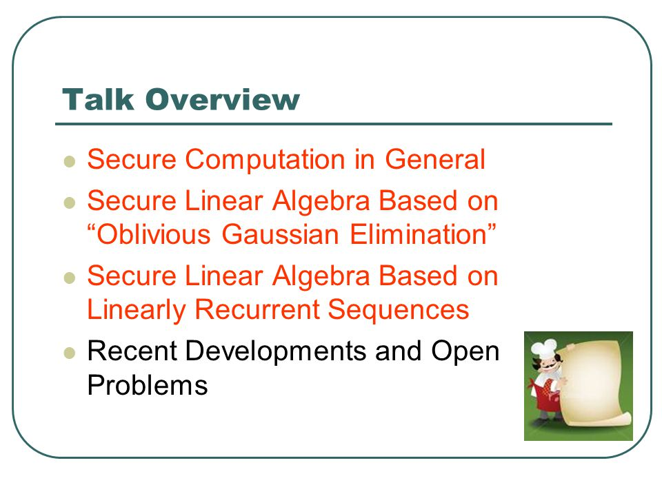 Talk Overview Secure Computation in General