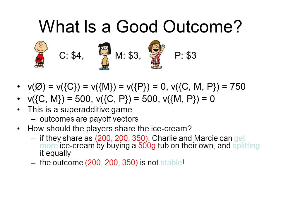 What Is a Good Outcome C: $4, M: $3, P: $3