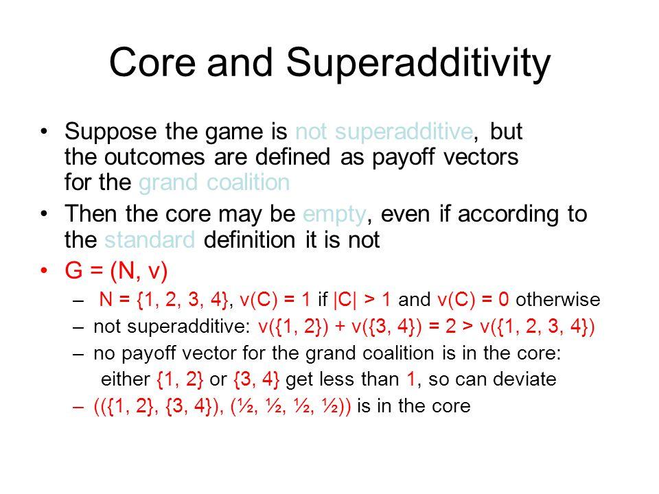 Core and Superadditivity