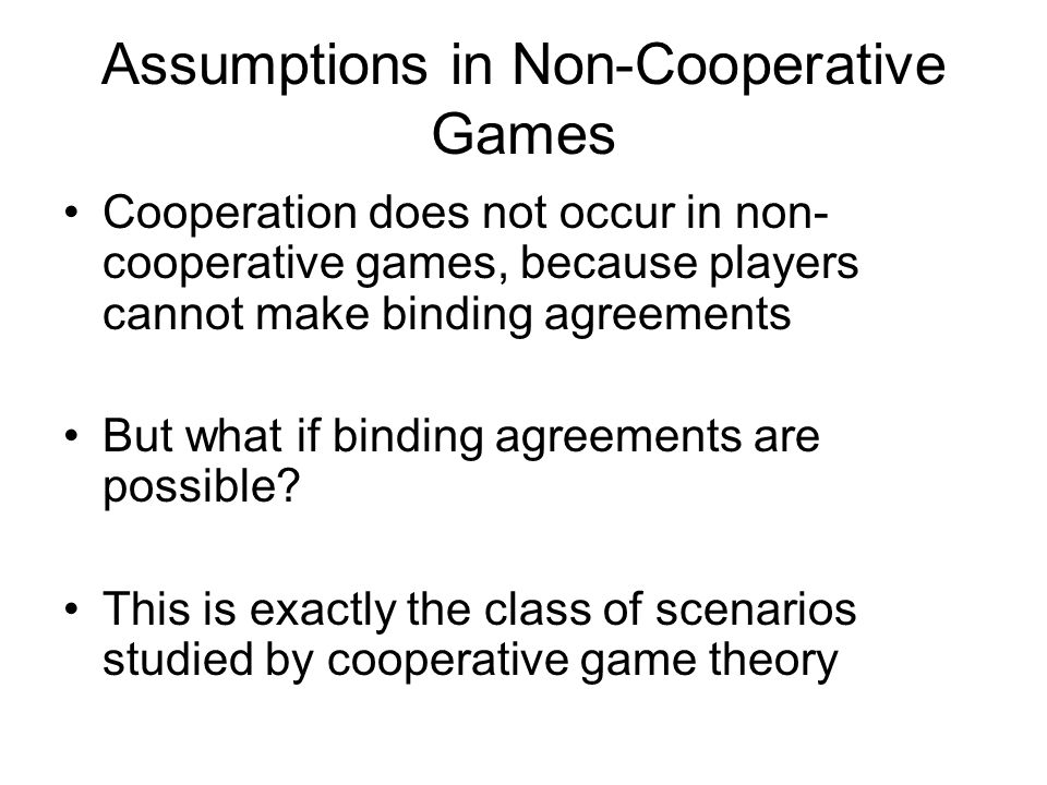 Assumptions in Non-Cooperative Games