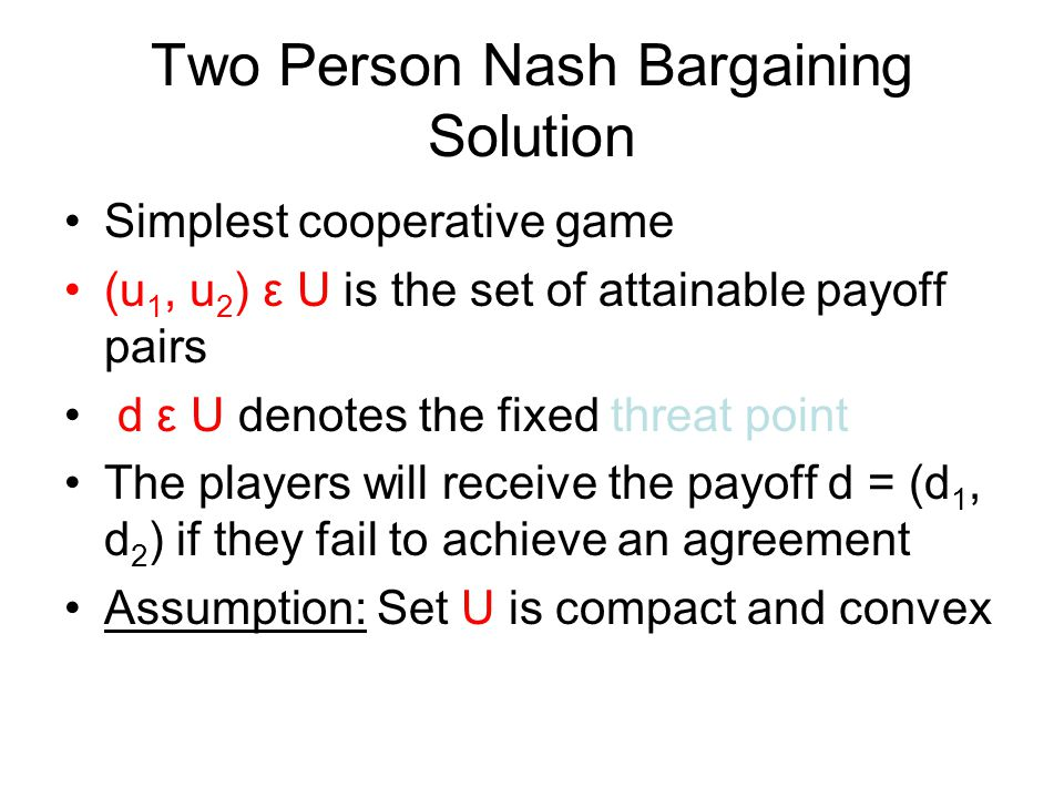 Two Person Nash Bargaining Solution