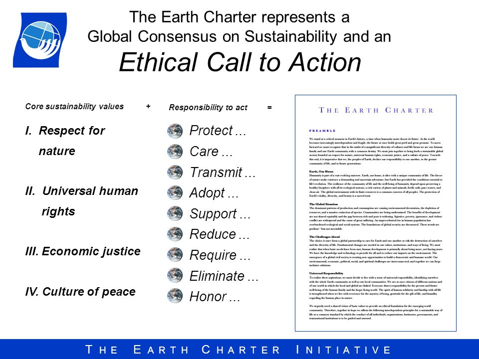 The Earth Charter represents a Global Consensus on Sustainability and an Ethical Call to Action