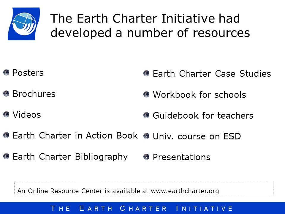 The Earth Charter Initiative had developed a number of resources