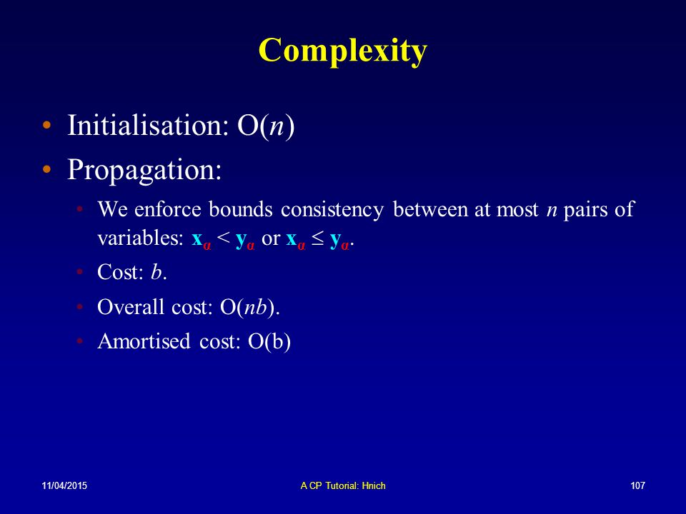 Complexity Initialisation: O(n) Propagation: