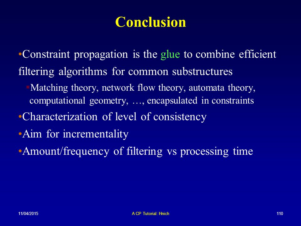 Conclusion Constraint propagation is the glue to combine efficient