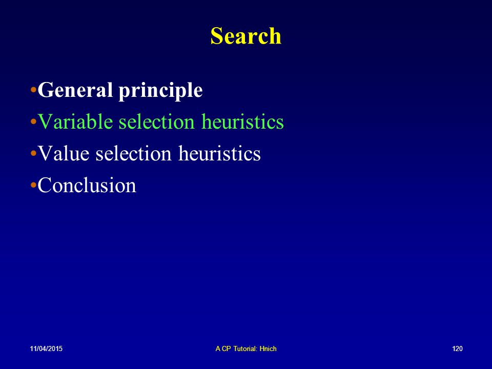 Search General principle Variable selection heuristics