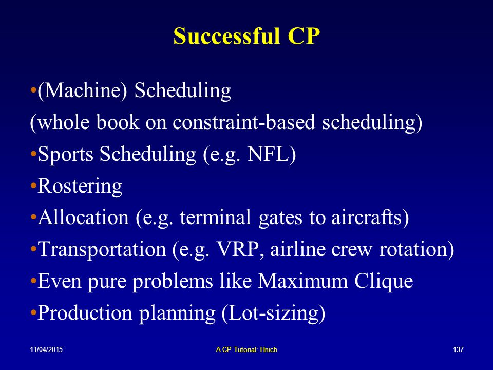 Successful CP (Machine) Scheduling