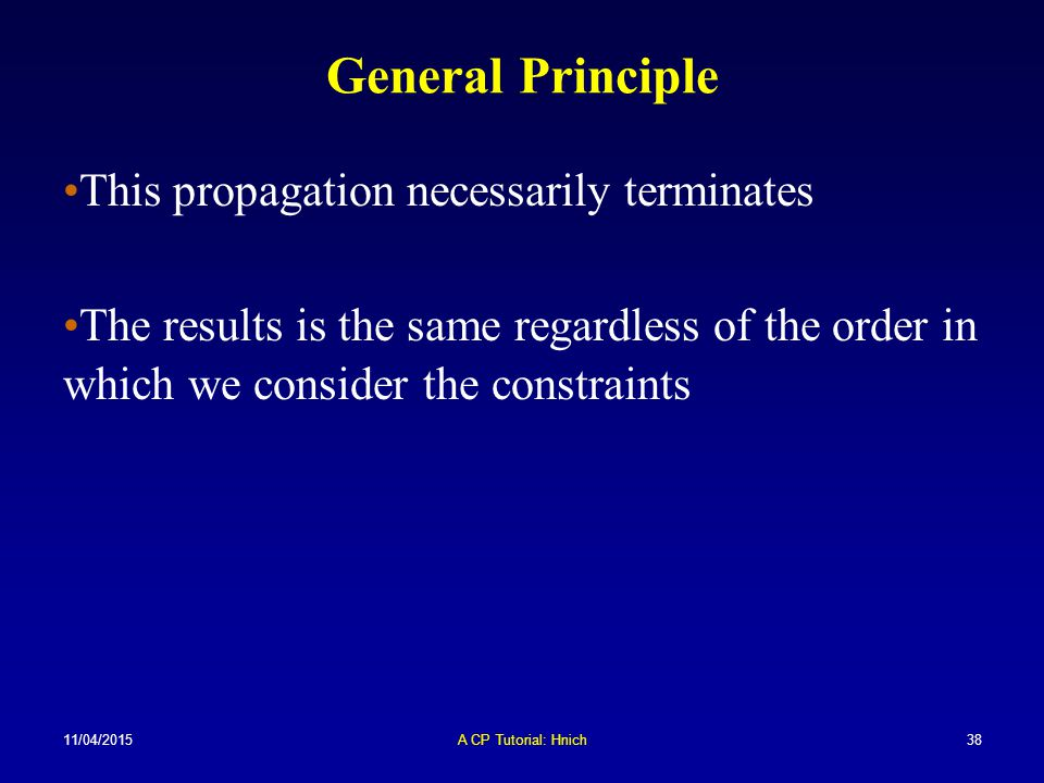 General Principle This propagation necessarily terminates