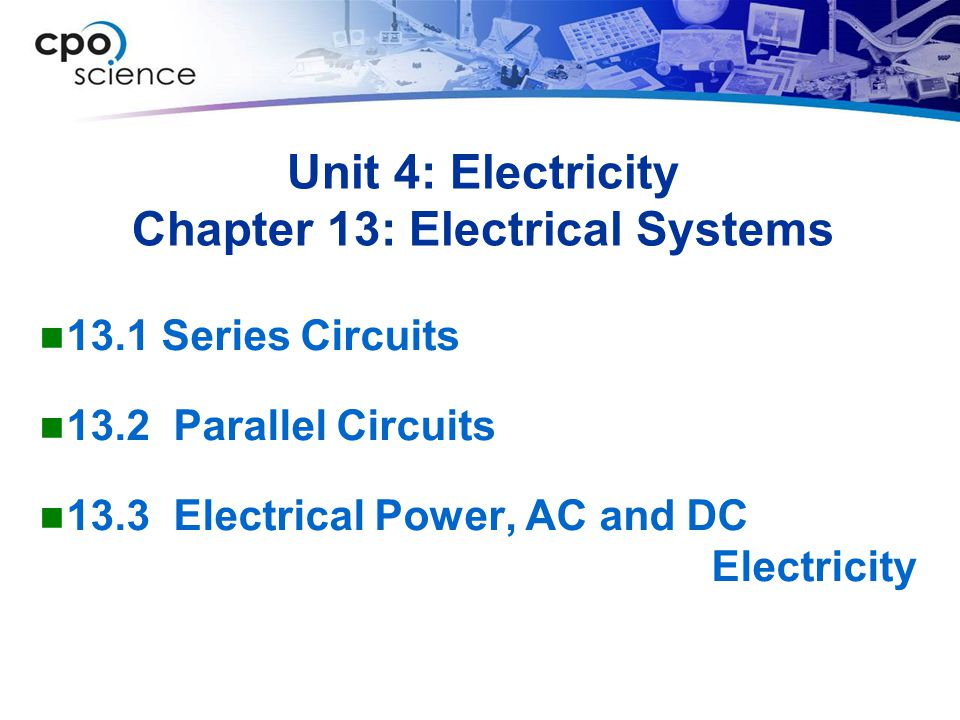 Unit 4: Electricity Chapter 13: Electrical Systems