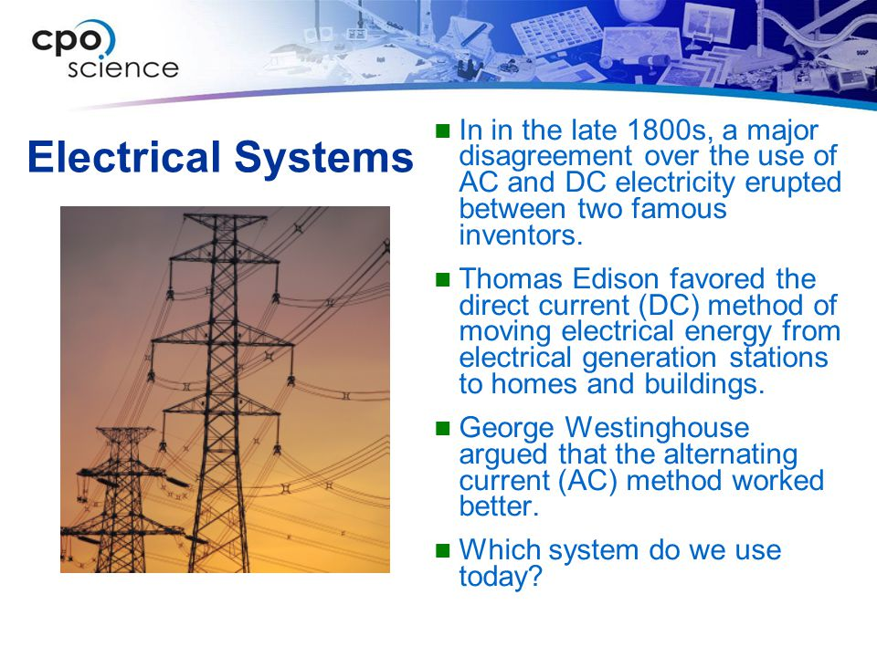 In in the late 1800s, a major disagreement over the use of AC and DC electricity erupted between two famous inventors.