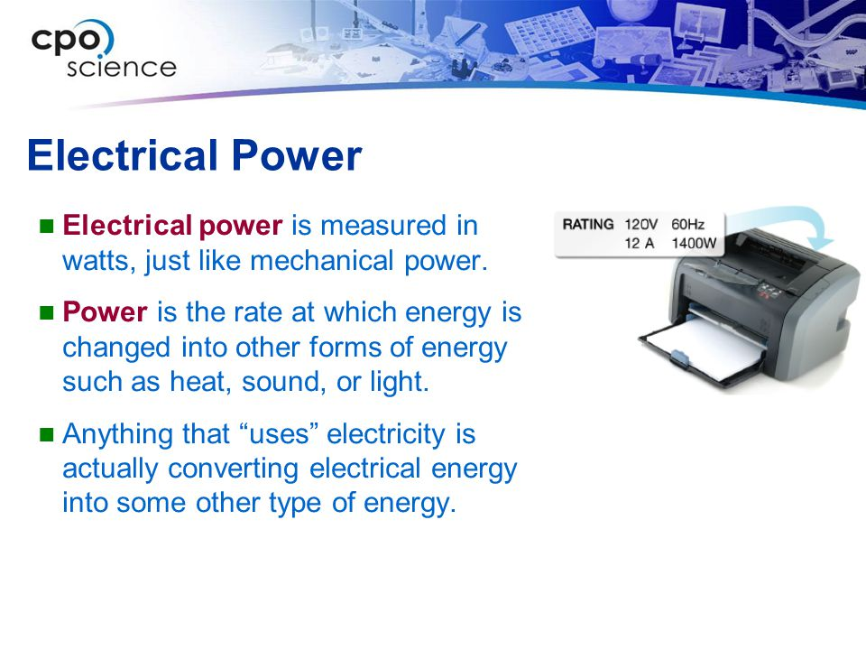 Electrical Power Electrical power is measured in watts, just like mechanical power.