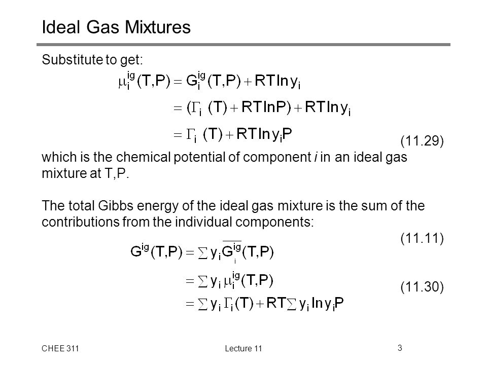 Ideal Gas Mixtures Substitute to get: (11.29)