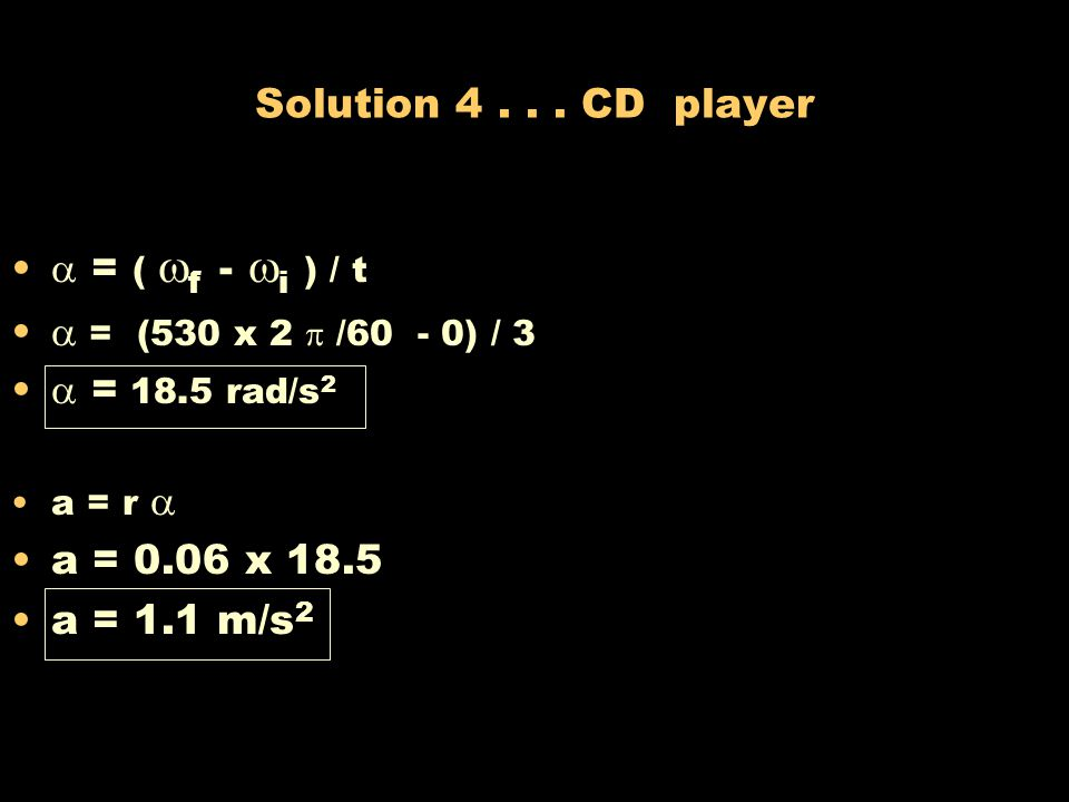 Solution 4 . . . CD player  = ( f - i ) / t