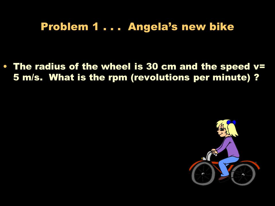 Problem 1 . . . Angela's new bike