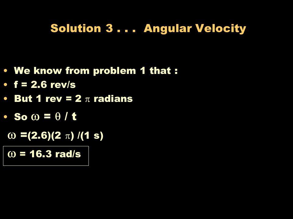 Solution 3 . . . Angular Velocity