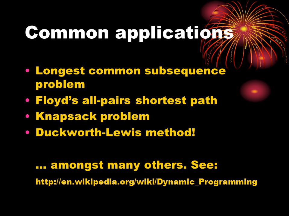 Common applications Longest common subsequence problem