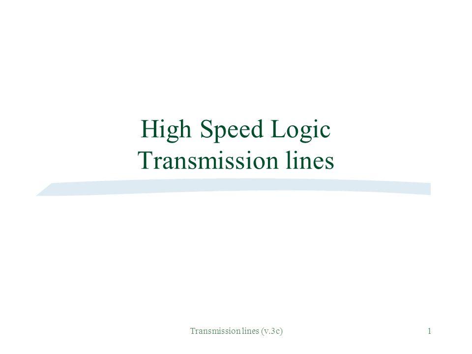 High Speed Logic Transmission lines