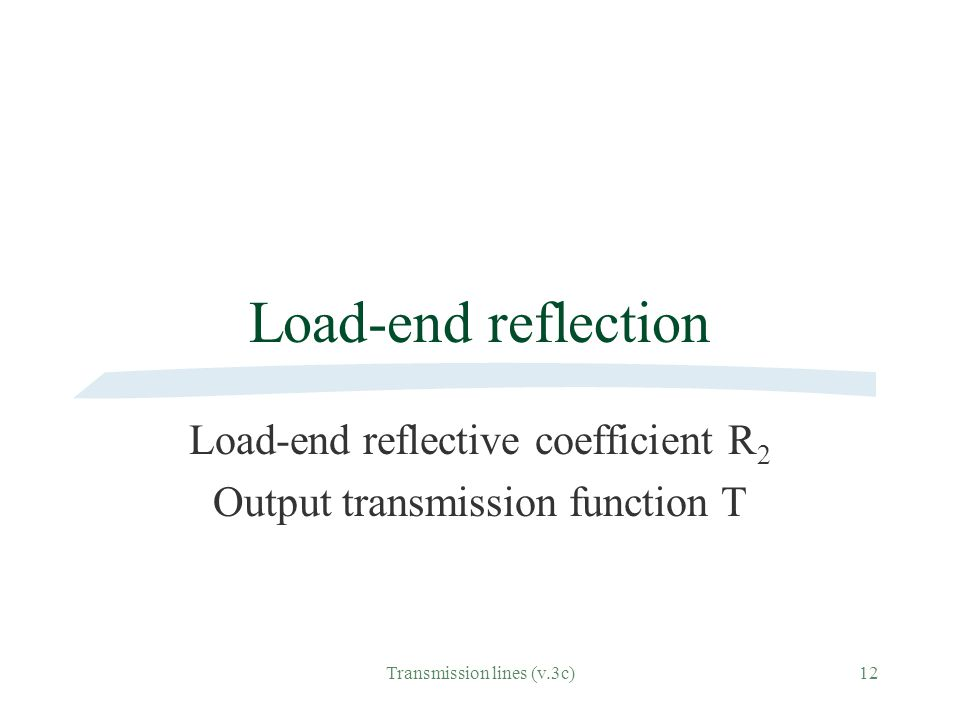 Load-end reflective coefficient R2 Output transmission function T