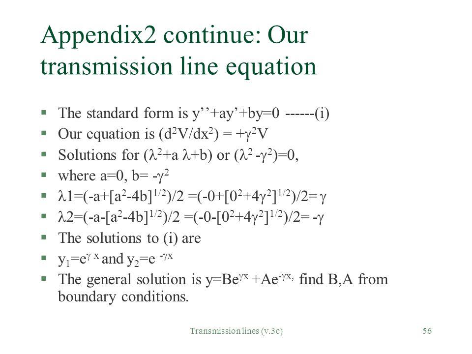 Appendix2 continue: Our transmission line equation