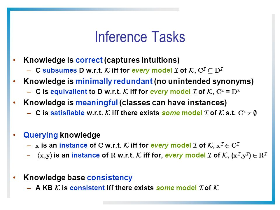 Inference Tasks Knowledge is correct (captures intuitions)