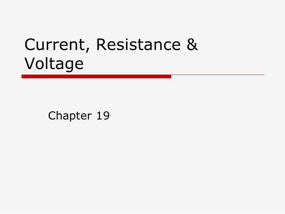 Current, Resistance & Voltage