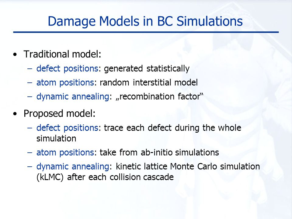 Damage Models in BC Simulations