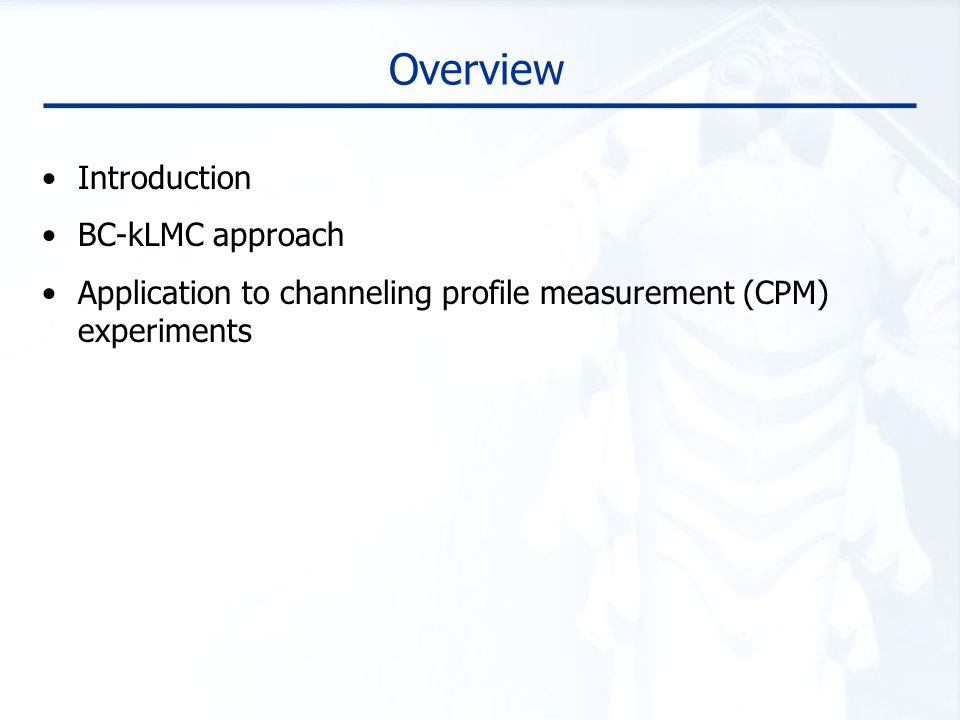 Overview Introduction BC-kLMC approach